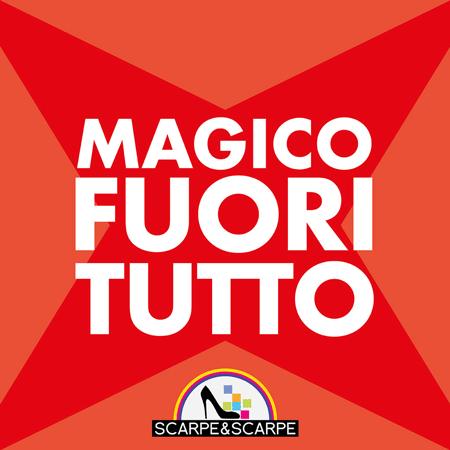 Magico FUORI TUTTO